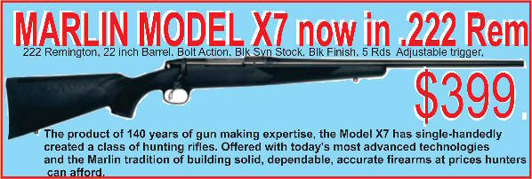 Marlin X7 in .222 Remington, 5 shot, synthetic stock, blued 22 inch barrel, adjustable trigger $399 plus post.